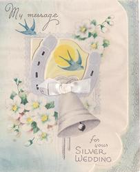MY MESSAGE FOR YOUR SILVER WEDDING horseshoe, bell & ribbon over window, swallows, white flowers