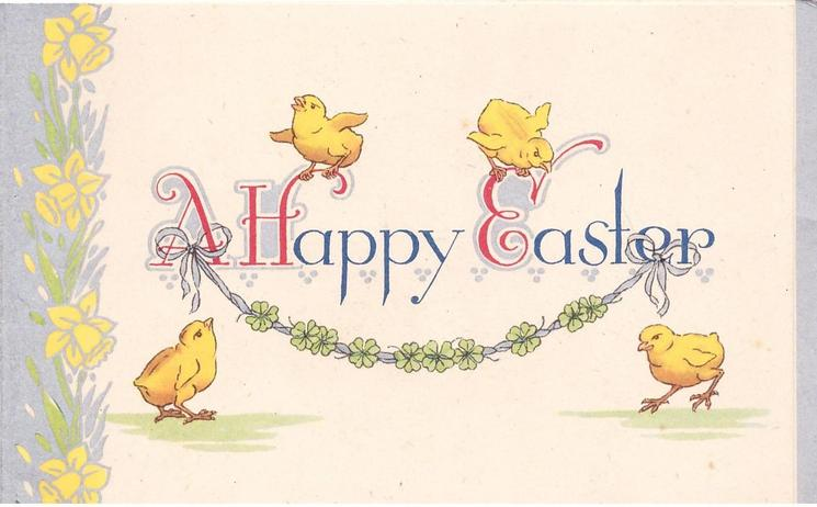A HAPPY EASTER above clover garland tied with ribbon, 4 chicks surround, panel of daffodils left