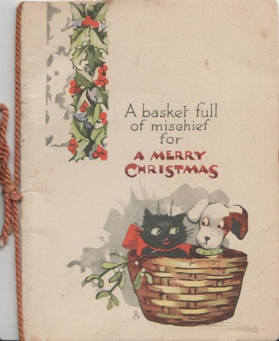 A BASKET FULL OF MISCHIEF FOR A MERRY CHRISTMAS, stylised cat & dog in basket with mistletoe, holly top left