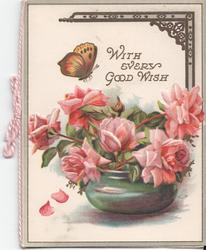 WITH EVERY GOOD WISH roses in vase, butterfly in flight above
