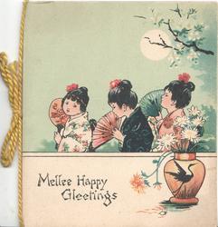 MELLEE HAPPY GLEETINGS below 3 Japanese girls carrying fans, moon & blossom above vase below, green background