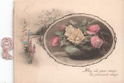 MAY ALL YOUR WAYS BE PLEASANT WAYS inset of yellow and pink roses