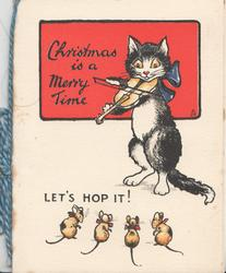 CHRISTMAS IS A MERRY TIME on red plaque, black & white cat plays violin to seated 4 mice LET'S HOP IT""