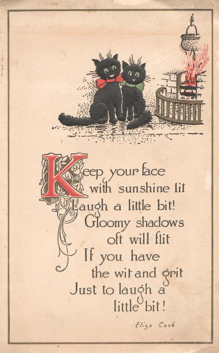 KEEP YOUR FACE....(K illuminated) 2 black cats sit by fire