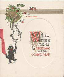 WITH ALL THE BEST WISHES FOR CHRISTMAS AND THE COMING YEAR, 2 gilt bells, black cat pulling the bell pull GOOD LUCK, holly
