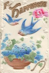 on celluloid front FOR HAPPINESS in gilt above 2 blue birds of happiness over brown bowl of forget-me-nots, pink rose top right