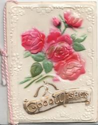 on celluloid front GOOD WISHES in gilt below pink roses