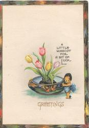 A LITTLE MASCOT FOR A BIT OF LUCK above Japanese imp next to bowl of tulips decorated with butterfly, GREETINGS below
