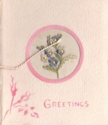 GREETINGS below circular inset with embroidered blue forget-me-nots, stenciled pink border, & rosebud