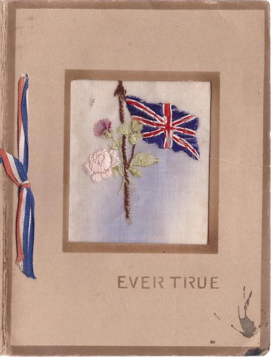 EVER TRUE stenciled below  embroidered  inset with Union Jack & flowers, red, white & blue ribbon left, brown border