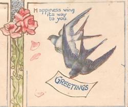 GREETINGS in blue on white plaque of flying blue bird of happiness, another behind below pink roses & design left