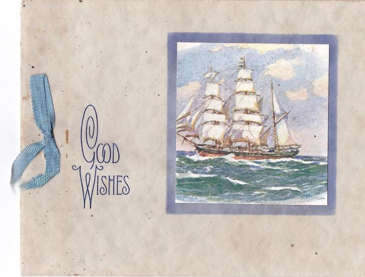 GOOD WISHES opt. in blue between blue ribbon & inset masted ship in full sail