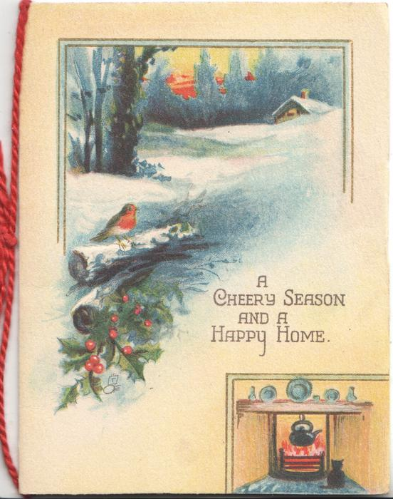 A CHEERY SEASON AND A HAPPY HOME, robin perched on snowy log,winter rural scene behind, holly left, kettle over blazing fire base ritght