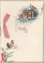 BRIGHTLY GLOW THE SEASON'S JOYS, 5 English robins perched round lamp & below