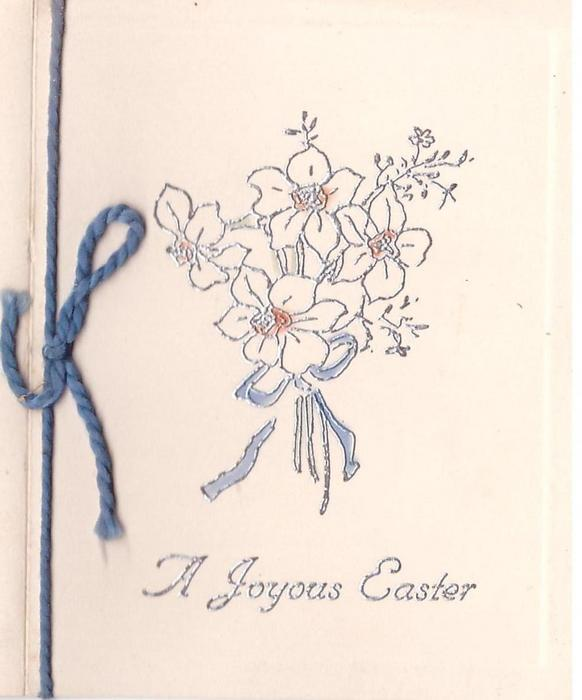A JOYOUS EASTER 4 narcissi tied with blue ribbon, silver embossed, blue cord left