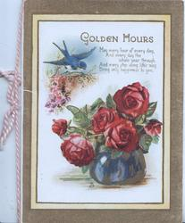 GOLDEN HOURS above verse, bluebird of happiness over blossom & blue pot of red roses