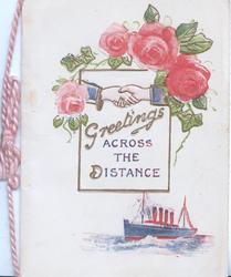 GREETINGS ACROSS THE DISTANCE below male & female hands clasped under pink roses, ocean liner below