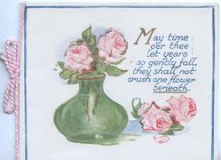 MAY TIME O'ER THEE......2 pink roses in green vase,2 more below right