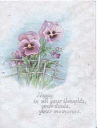 HAPPY IN ALL YOUR THOUGHTS, YOUR DEEDS, YOUR MEMORIES. below purple pansies,
