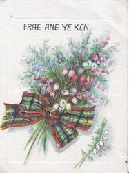 FRAE ANE YE KEN in blue above bunch of heather tied with tartan ribbon