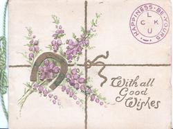 WITH ALL GOOD WISHES gilt horseshoe over heather, HAPPINES BE YOURS LUCK in form of a cancellation