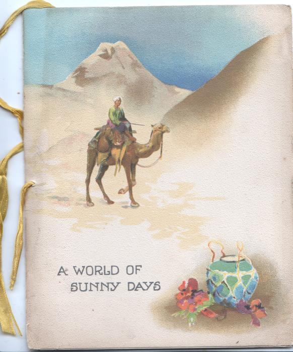 A WORLD OF SUNNY DAYS camel & rider in desert, blue & white pot & red flowers below right