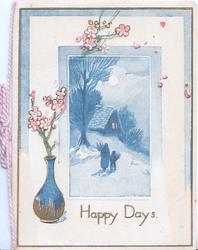 HAPPY DAYS below moonlit inset of woman & child carrying firewood to lighted cottage, blossom in vase below left