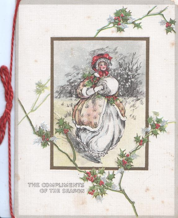 THE COMPLIMENTS OF THE SEASON inset of woman in old-style winter dress with muff stands in snow, holly around