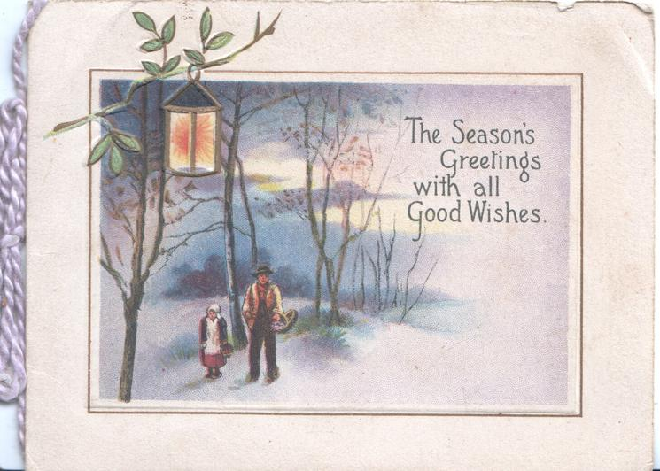 THE SEASON'S GREETINGS WITH ALL GOOD WISHES man & girl stand under lantern in snowy  rural scene