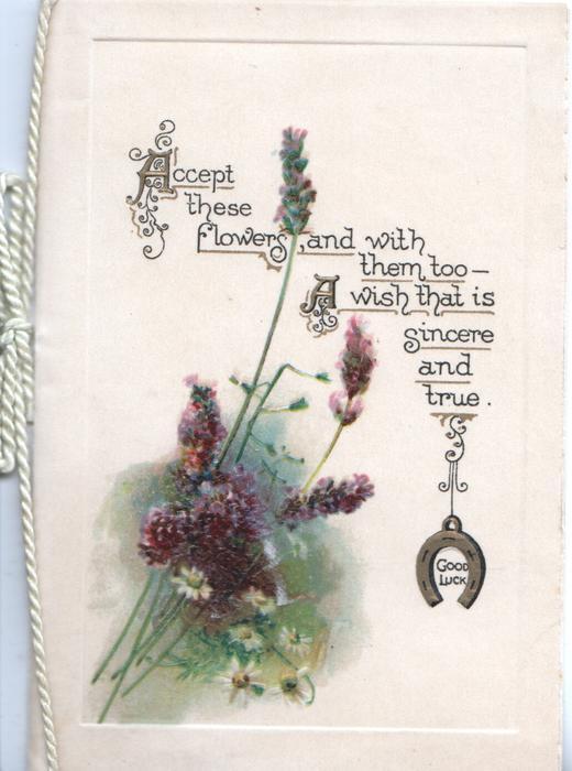 ACCEPT THESE FLOWERS.... GOOD LUCK on gilt horseshoe, purple lavender below left