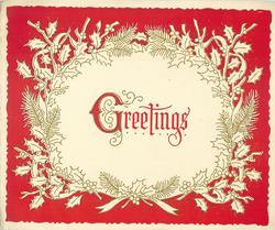 GREETINGS in red framed by gilt embossed holly on red background