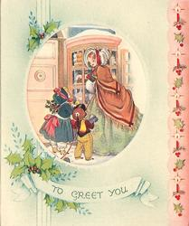 TO GREET YOU below ovular inset of lady & 2 children in old style dress, panel of holly & candles right