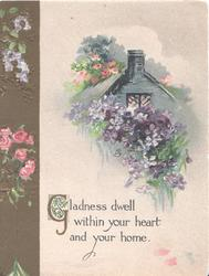GLADNESS DWELL WITHIN YOUR HEART below violets & lighted cottage, roses on left brown margin