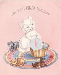 ON YOUR FIRST BIRTHDAY die cut cat flap with 1 on ball of yarn, 3 kittens surround, pink background
