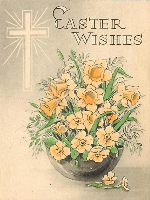 EASTER WISHES pot of daffodils with cross upper left