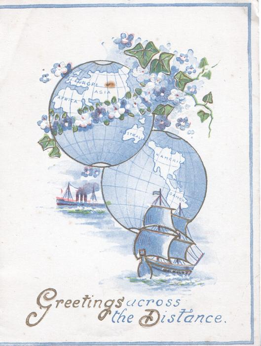 GREETINGS ACROSS THE DISTANCE 2 globes above  sailing & steam ships at sea, ivy around