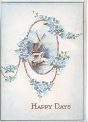 HAPPY DAYS windmill in gilt bordered oval inset, forget-me-nots around