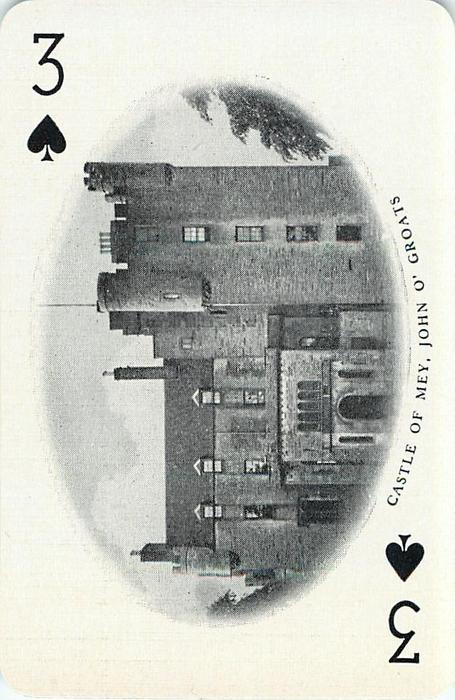 3 of Spades CASTLE OF MEY, JOHN O' GROATS