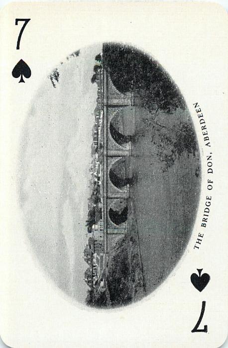 7 of Spades THE BRIDGE OF DON, ABERDEEN