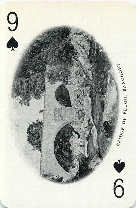 9 of Spades BRIDGE OF FEUGH, BANCHORY