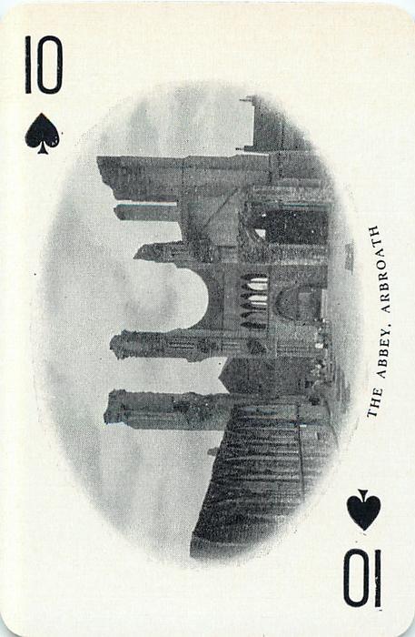 10 of Spades THE ABBEY, ARBROATH