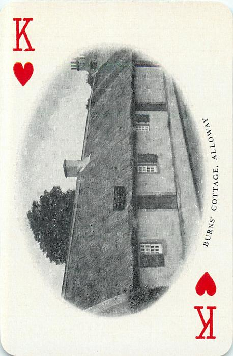 King of Hearts BURNS' COTTAGE, ALLOWAY