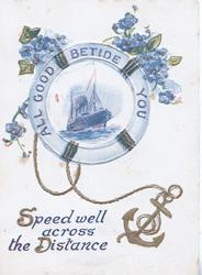 SPEEDWELL ACROSS THE DISTANCE below circular inset, ALL GOOD BETIDE YOU, gilt anchor, forget-me-nots