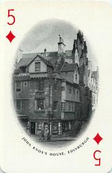 5 of Diamonds JOHN KNOX'S HOUSE, EDINBURGH