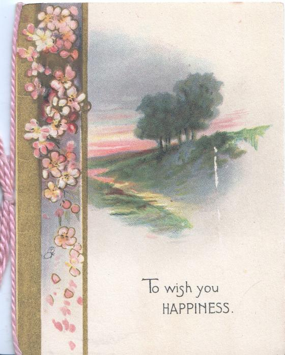 TO WISH YOU HAPPINESS below evening scene, trees on hillside, pink blossom left over gilt design