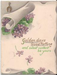 GOLDEN DAYS GOOD FORTUNE AND SWEET CONTENT BE YOURS violets, scroll and horseshoe in top left
