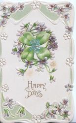 HAPPY DAYS in gilt below wreath of violets round green leaf, marginal design of violets