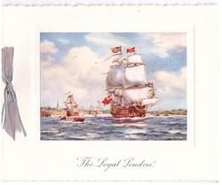 THE LOYAL LONDON large masted ship beside small & mid-size boats, blue/grey ribbon