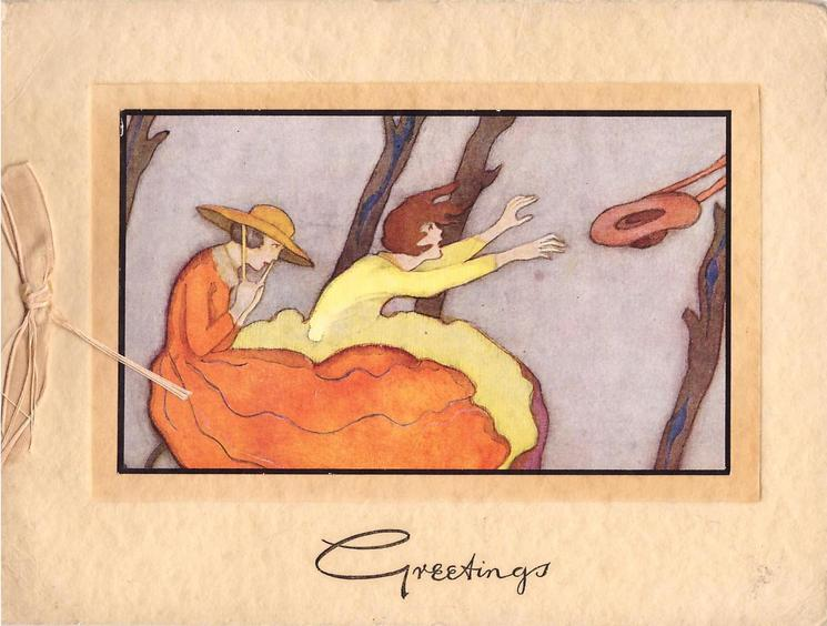 GREETINGS in gilt below 2 glamourous women, one loses hat to wind, peach ribbon
