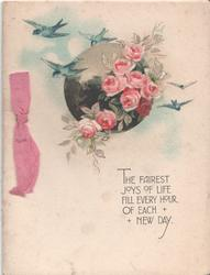 THE FAIREST JOYS OF LIFE FILL EVERY HOUR OF EACH NEW DAY bluebirds and roses